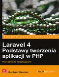 tytuł: Laravel 4. Podstawy tworzenia aplikacji w PHP autor: Raphaël Saunier