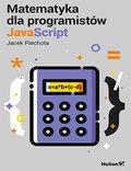 tytuł: Matematyka dla programistów JavaScript autor: Jacek Piechota