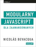 tytuł: Modularny JavaScript dla zaawansowanych autor: Nicolas Bevacqua