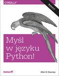 Myśl w języku Python! Nauka programowania. Wydanie II