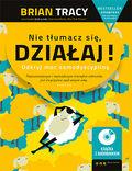 Nie tłumacz się, działaj! Odkryj moc samodyscypliny (Wydanie ekskluzywne + Audiobook mp3)