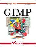 tytuł: Po prostu GIMP autor: David Phyllis