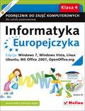 tytuł: Informatyka Europejczyka. Podręcznik do zajęć komputerowych dla szkoły podstawowej, kl. 4. Edycja: Windows 7, Windows Vista, Linux Ubuntu, MS Office 2007, OpenOffice.org (Wydanie II) autor: Danuta Kiałka, Katarzyna Kiałka