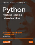 Python. Machine learning i deep learning. Biblioteki scikit-learn i TensorFlow 2. Wydanie III