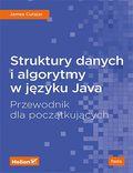 tytuł: Struktury danych i algorytmy w języku Java. Przewodnik dla początkujących autor: James Cutajar