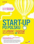 Start-up po polsku. Jak za�o�y� i rozwin�� dochodowy e-biznes