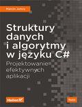 tytuł: Struktury danych i algorytmy w języku C#. Projektowanie efektywnych aplikacji autor: Marcin Jamro