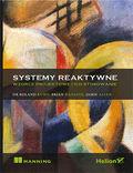 tytuł: Systemy reaktywne. Wzorce projektowe i ich stosowanie autor: Roland Kuhn Dr., Brian Hanafee, Jamie Allen