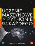 Uczenie maszynowe w Pythonie dla każdego