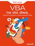tytuł: VBA na sto dwa, czyli 102 ćwiczenia z wykorzystaniem VBA autor: Piotr Janus