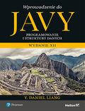 tytuł: Wprowadzenie do Javy. Programowanie i struktury danych. Wydanie XII autor: Y. Daniel Liang