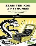 Złam ten kod z Pythonem. Jak tworzyć, testować i łamać szyfry