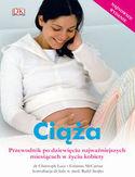 Ciąża. Przewodnik po dziewięciu najważniejszych miesiącach w życiu kobiety