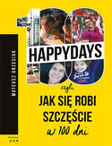 100happydays, czyli jak się robi szczęście w 100 dni