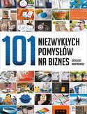 101 niezwykłych pomysłów na biznes