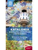 Katalonia. Barcelona, Costa Brava i Costa Dorada. W krainie Gaudiego i Salvadora Dalí. Przewodnik rekreacyjny. Wydanie 1