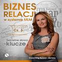 Sekretne słowa klucze. Biznes relacji w systemie MLM cz.3