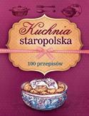 Kuchnia staropolska. 100 przepisów