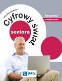 Cyfrowy świat seniora. Aktywnie w internecie