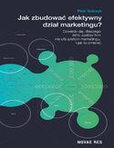 Jak zbudować efektywny dział marketingu? - Piotr Golczyk Jak zbudować efektywny dział marketingu?