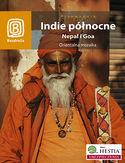 Indie północne. Nepal i Goa. Orientalna mozaika. Wydanie 1