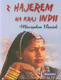 Z Hajerem na kraj Indii