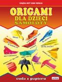 Origami dla dzieci. Samoloty. Cuda z papieru