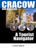 Cracow and Wieliczka. A Tourist Navigator