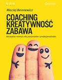 COACHING, KREATYWNOŚĆ, ZABAWA. Narzędzia rozwoju dla pasjonatów i profesjonalistów. Książka z autografem
