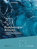 Psychologia Zmiany - najskuteczniejsze narzędzia pracy z ludzkimi emocjami, zachowaniami i myśleniem (miękka oprawa)