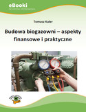 Budowa biogazowni - aspekty finansowe i praktyczne