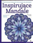 Inspirujące mandale. Antystresowe, kreatywne kolorowanie dla dorosłych
