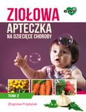 Ziołowa apteczka na dziecięce choroby. Tom II