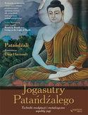 Jogasutry Patańdźalego. Techniki medytacji i metafizyczne aspekty jogi