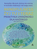 Mindfulness. Żyj tu i teraz