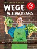 Wege w kwadrans. 125 szybkich przepisów kuchni roślinnej