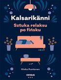Kalsarikänni. Sztuka relaksu po fińsku