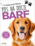 Pies na diecie BARF. Zdrowe i naturalne jedzenie dla Twojego pupila