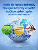 Nauka dla rozwoju rolnictwa, ekologii i medycyny w świetle współczesnych osiągnięć pod red. Mateusza Gortata