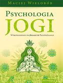 Psychologia jogi. Wprowadzenie do 'Jogasutr' Patańdźalego