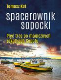 Spacerownik sopocki. Pięć tras po magicznych zakątkach Sopotu