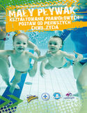 Mały pływak - kształtowanie prawidłowych postaw od pierwszych chwil życia
