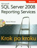 Księgarnia Microsoft SQL Server 2008. Reporting Services. Krok po kroku z płytą CD
