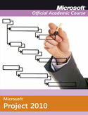 Microsoft Office Project 2010. Microsoft Official Academic Course