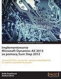 Księgarnia Implementowanie Microsoft Dynamics AX 2012 za pomocą Sure Step 2012