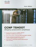 Księgarnia CCNP TSHOOT. Oficjalny przewodnik certyfikacji