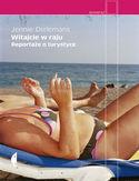 Witajcie w raju Reportaże o turystyce