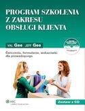 Program szkolenia z zakresu obsługi klienta. Ćwiczenia, formularze, wskazówki dla prowadzącego + CD