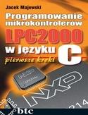 Księgarnia Programowanie mikrokontrolerów LPC2000 w języku C. Pierwsze kroki