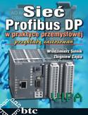 Księgarnia Sieć Profibus DP w praktyce przemysłowej. Przykłady zastosowań
